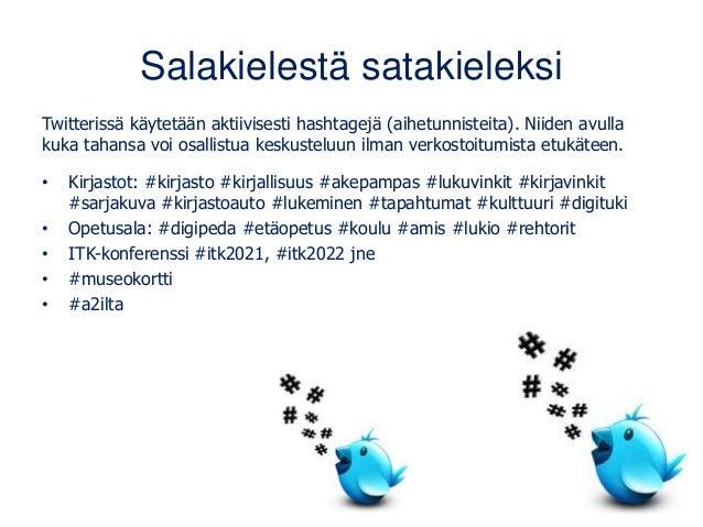 Etsi seurattavia hakukentästä Twitter ei tee eroa yksittäisten henkilöiden ja organisaatio- käyttäjien välille. Molempia l...