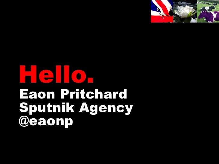 Hello.Eaon PritchardSputnik Agency@eaonp