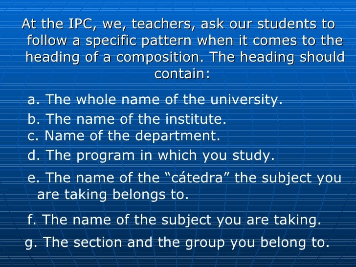 <ul><li>At the IPC, we, teachers, ask our students to follow a specific pattern when it comes to the heading of a composit...
