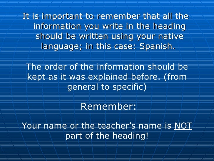 <ul><li>It is important to remember that all the information you write in the heading should be written using your native ...