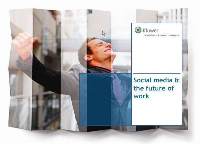 Social media &the future ofwork