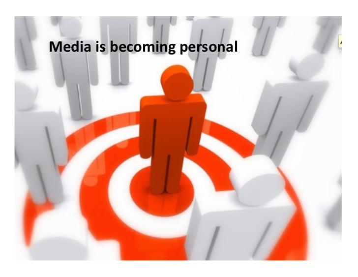 Media  is  becoming  personal                                                 ©  LUMA  Partners  LLC  2010...