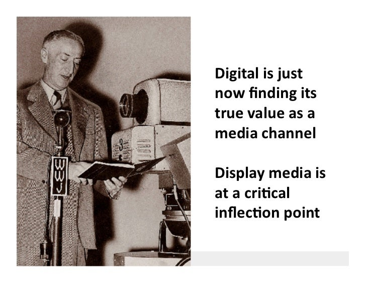 Digital  is  just   now  finding  its   true  value  as  a   media  channel    Display  media  ...