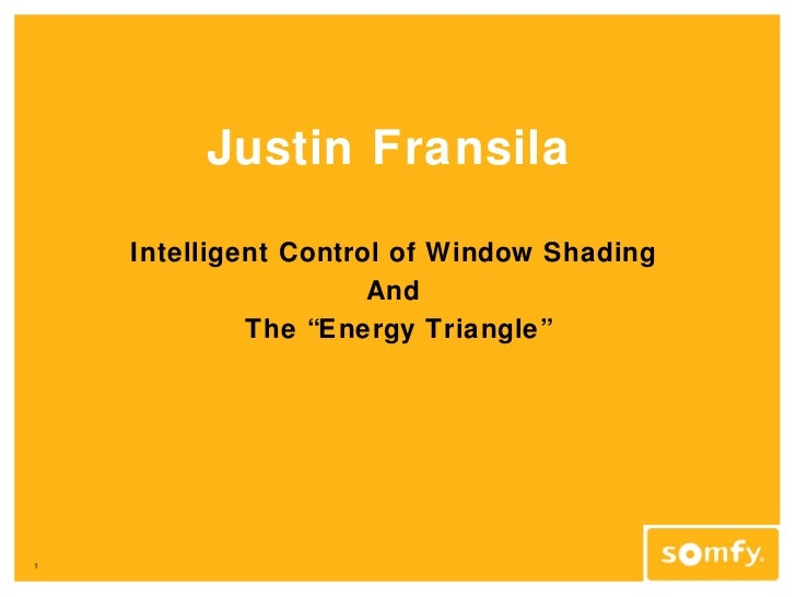 """Justin Fransila    Intelligent Control of Window Shading                      And             The """"Energy Triangle""""1"""