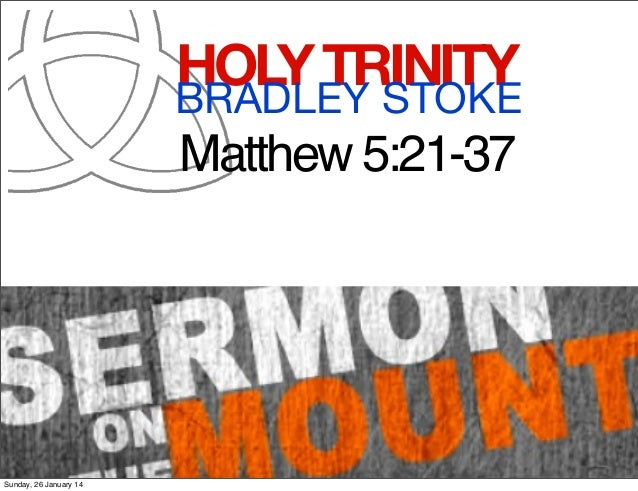 HOLY TRINITY BRADLEY STOKE Matthew 5:21-37  Sunday, 26 January 14