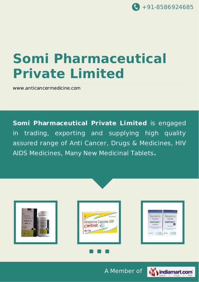 +91-8586924685 A Member of Somi Pharmaceutical Private Limited www.anticancermedicine.com Somi Pharmaceutical Private Limi...
