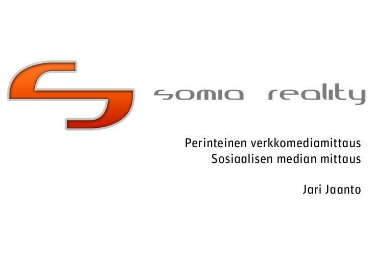 Perinteinen verkkomediamittaus     Sosiaalisen median mittaus                    Jari Jaanto