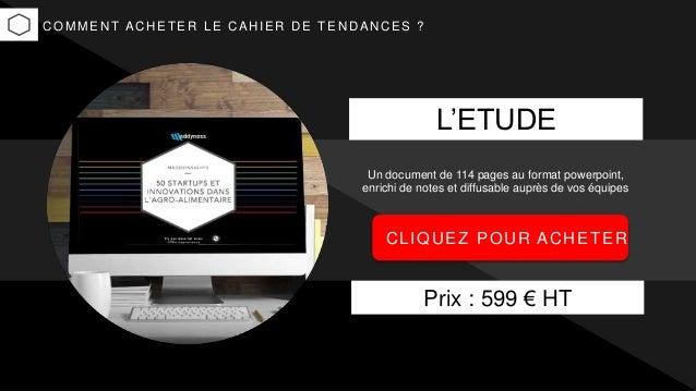 Prix : 599 € HT COMMENT ACHET ER LE CAHIER DE T ENDANCES ? - L'ETUDE - Un document de 114 pages au format powerpoint, enri...