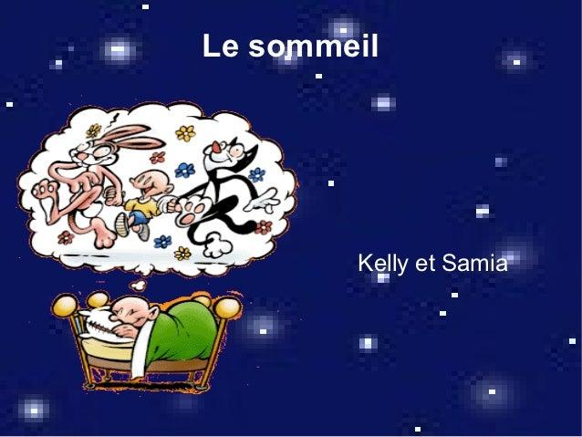 Le sommeil        Kelly et Samia