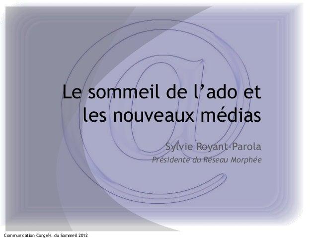 Le sommeil de l'ado et                           les nouveaux médias                                           Sylvie Roya...