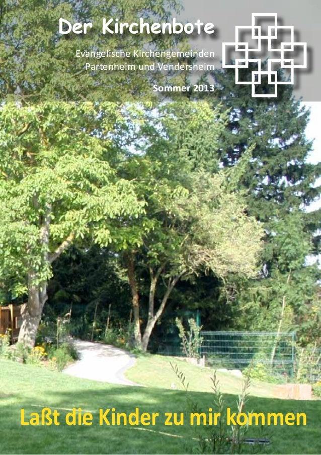 Laßt die Kinder zu mir kommen Der Kirchenbote Evangelische Kirchengemeinden Partenheim und Vendersheim Sommer 2013