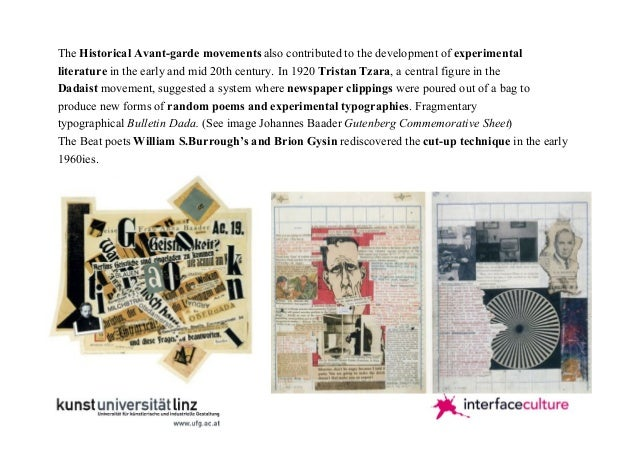 The Historical Avant-garde movements also contributed to the development of experimental literature in the early and mid 2...