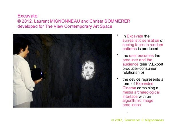 Excavate © 2012, Laurent MIGNONNEAU and Christa SOMMERER developed for The View Contemporary Art Space *  In Excavate the ...