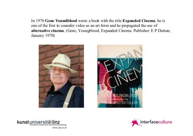In 1970 Gene Youndblood wrote a book with the title Expanded Cinema, he is one of the first to consider video as an art fo...