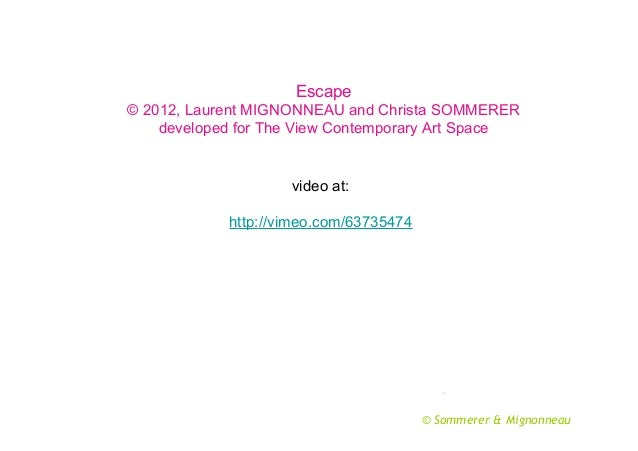 Escape © 2012, Laurent MIGNONNEAU and Christa SOMMERER developed for The View Contemporary Art Space  video at: http://vim...