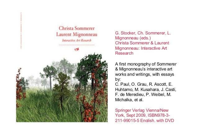 G. Stocker, Ch. Sommerer, L. Mignonneau (eds.) Christa Sommerer & Laurent Mignonneau: Interactive Art Research A first mon...