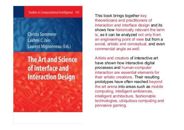 This book brings together key theoreticians and practitioners of interaction and interface design and its shows how histor...