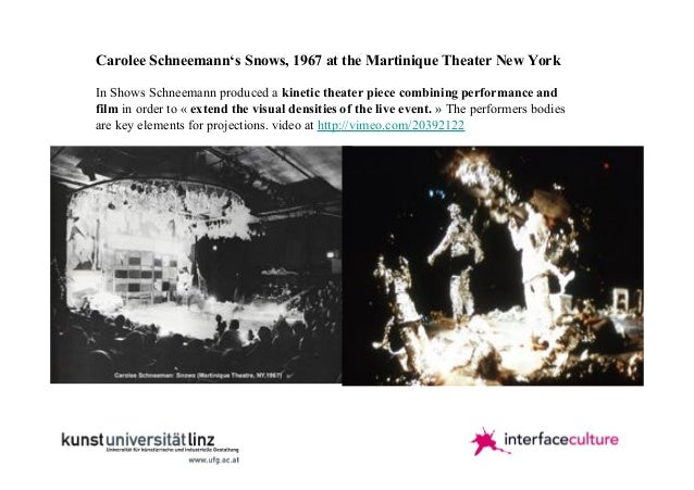 Carolee Schneemann's Snows, 1967 at the Martinique Theater New York In Shows Schneemann produced a kinetic theater piece c...