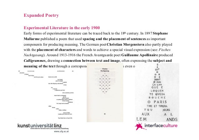 Expanded Poetry Experimental Literature in the early 1900 Early forms of experimental literature can be traced back to the...