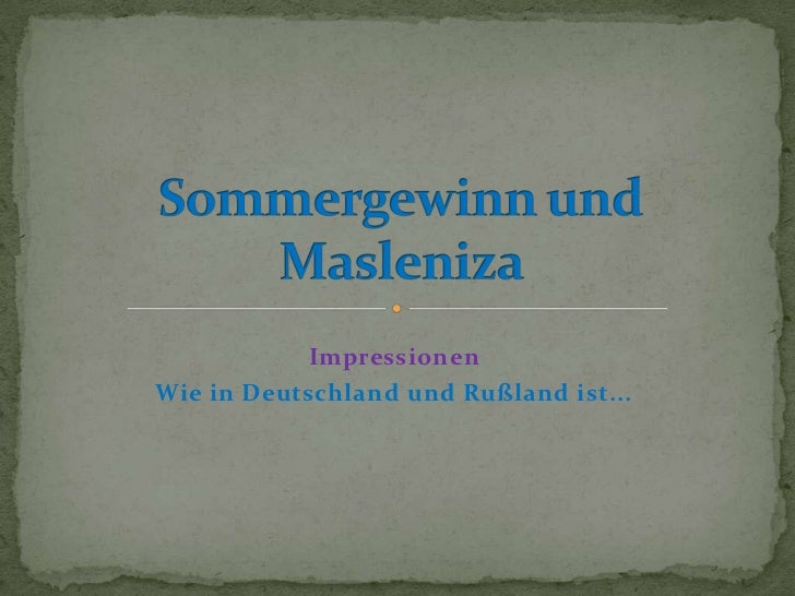 ImpressionenWie in Deutschland und Rußland ist...