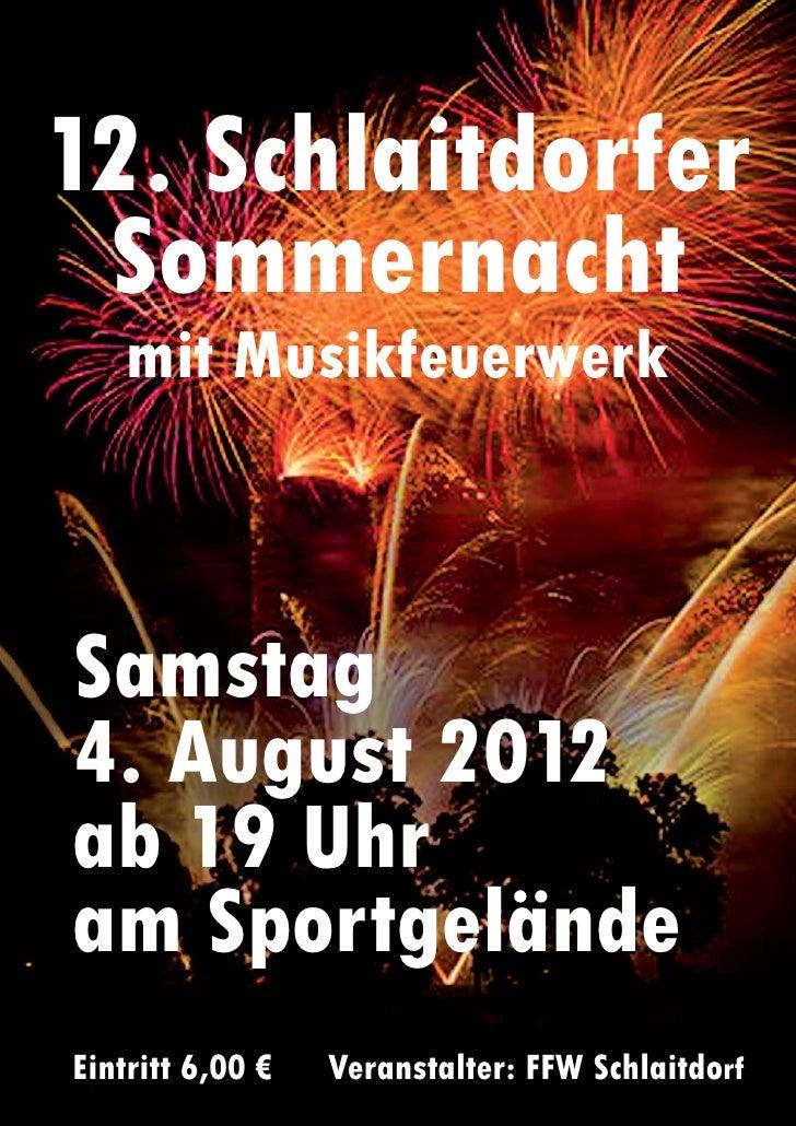12. Schlaitdorfer Sommernacht    mit MusikfeuerwerkSamstag4. August 2012ab 19 Uhram SportgeländeEintritt 6,00 €   Veransta...