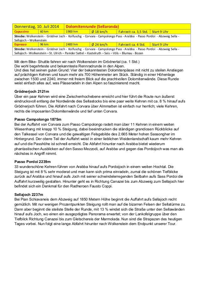 Donnerstag, 10. Juli 2014  Dolomitenrunde (Sellaronda)  Capuccino 60 km 1900 hm Ø 18 km/h Fahrzeit ca. 3,5 Std. Start 9 Uh...