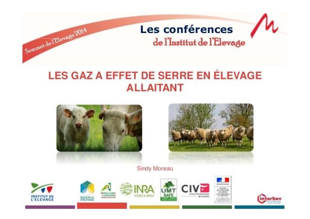 Les conférences  de l'Institut de l'Elevage  LES GAZ A EFFET DE SERRE EN ÉLEVAGE  ALLAITANT  Sindy Moreau