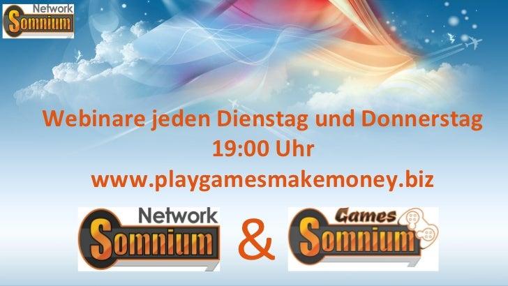Webinare jeden Dienstag und Donnerstag              19:00 Uhr   www.playgamesmakemoney.biz                &