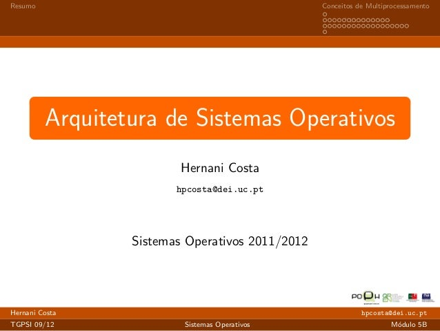 Resumo Conceitos de Multiprocessamento  Arquitetura de Sistemas Operativos  ! Prof. Hernani  Hernani Costa  hpcosta@dei.uc...