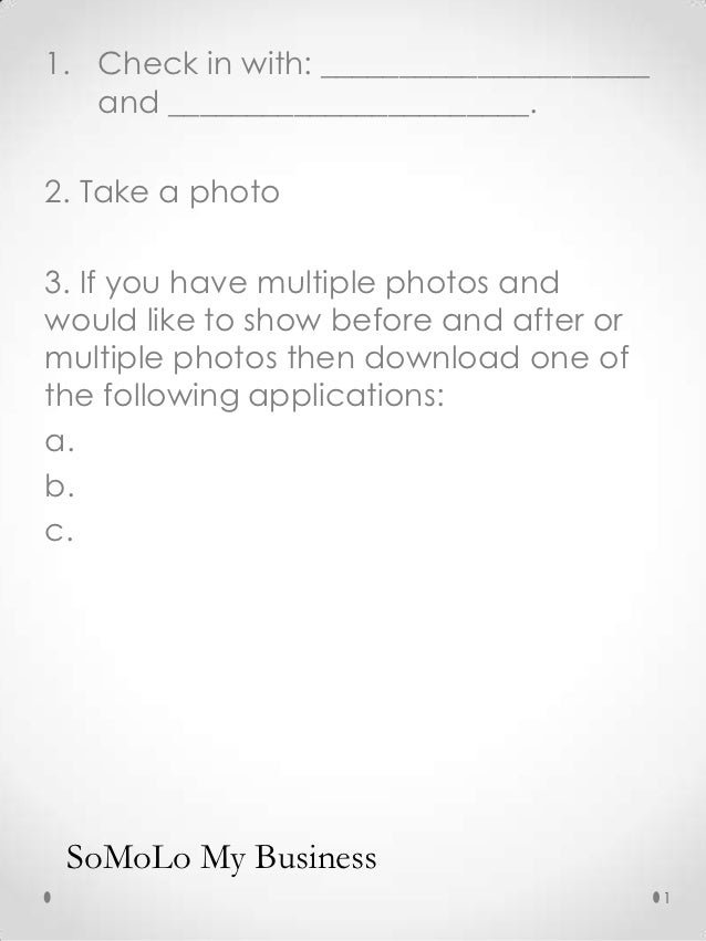 1. Check in with: _____________________   and _______________________.2. Take a photo3. If you have multiple photos andwou...