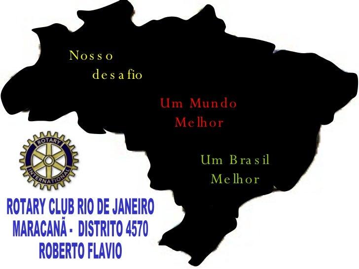 Nosso  desafio Um Mundo Melhor Um Brasil Melhor