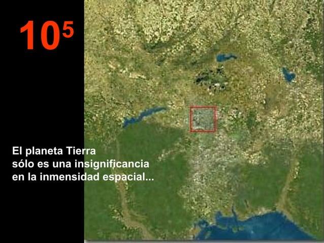 105 El planeta Tierra sólo es una insignificancia en la inmensidad espacial...