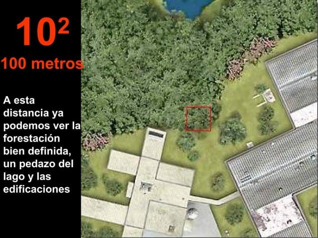 A esta distancia ya podemos ver la forestación bien definida, un pedazo del lago y las edificaciones 102 100 metros