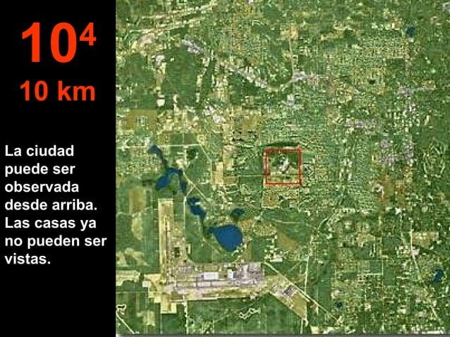 La ciudad puede ser observada desde arriba. Las casas ya no pueden ser vistas. 104 10 km
