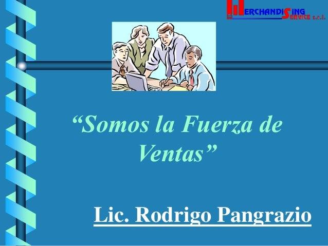 """""""Somos la Fuerza de Ventas"""" Lic. Rodrigo Pangrazio"""