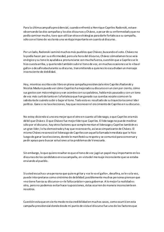 Para la últimacampañapresidencial,cuandoenfrentóaHenrique CaprilesRadonski,estuve observandolasdoscampañasy losdos discurs...