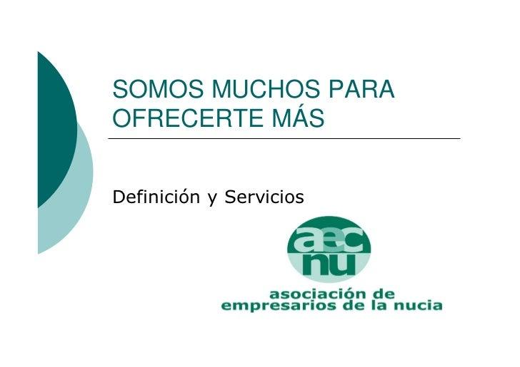 SOMOS MUCHOS PARAOFRECERTE MÁSDefinición y Servicios