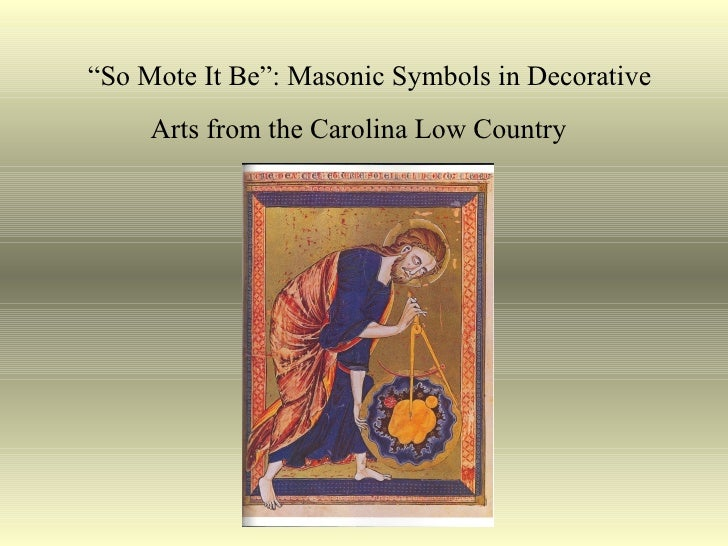 """"""" So Mote It Be"""": Masonic Symbols in Decorative Arts from the Carolina Low Country"""
