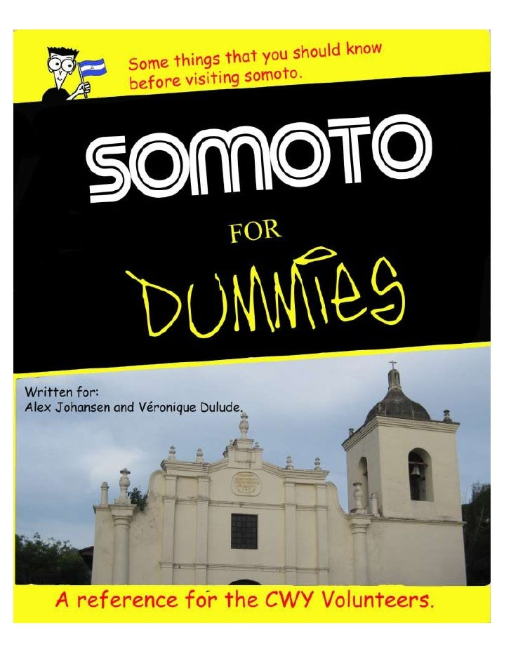 -705485-457200<br />Somoto for Dummies<br />W<br />ow, Somoto, Nicaragua. That sounds small. And for three months? What is...