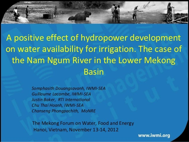 A positive effect of hydropower developmenton water availability for irrigation. The case of the Nam Ngum River in the Low...