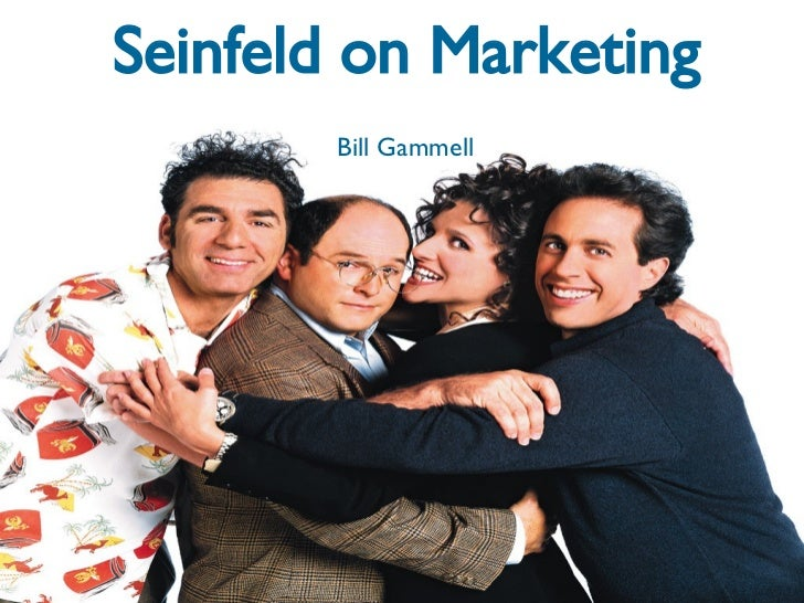 Seinfeld on Marketing Bill Gammell