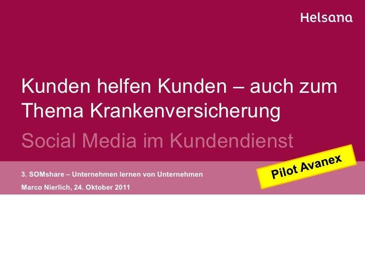 Kunden helfen Kunden – auch zumThema KrankenversicherungSocial Media im Kundendienst3. SOMshare – Unternehmen lernen von U...
