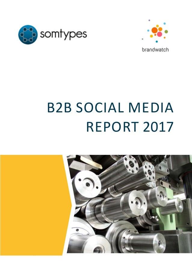 B2B Social Media Report 2017 © Somtypes UG 1 B2B SOCIAL MEDIA REPORT 2017