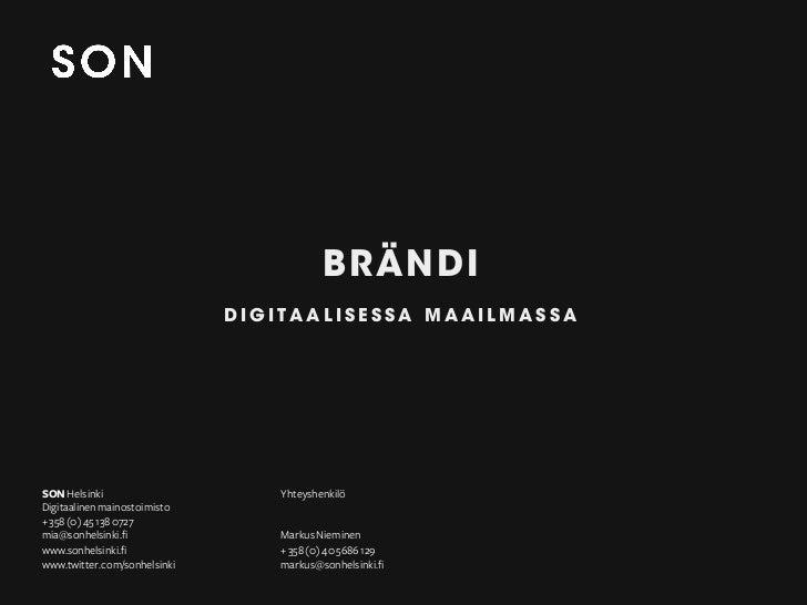 BRÄNDI                              DIGITAALISESSA MAAILMASSASON Helsinki                      YhteyshenkilöDigitaalinen m...