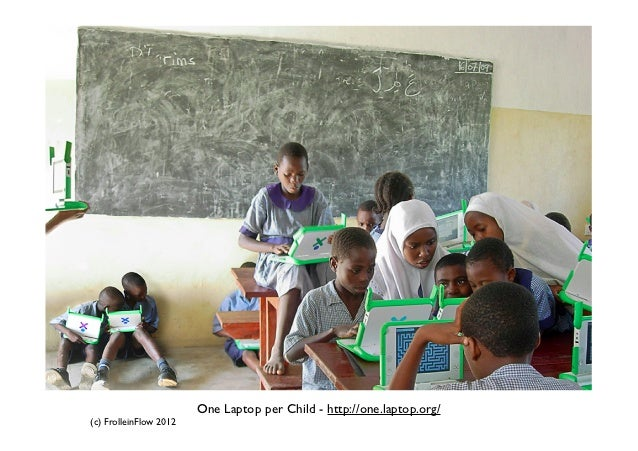One Laptop per Child - http://one.laptop.org/(c) FrolleinFlow 2012