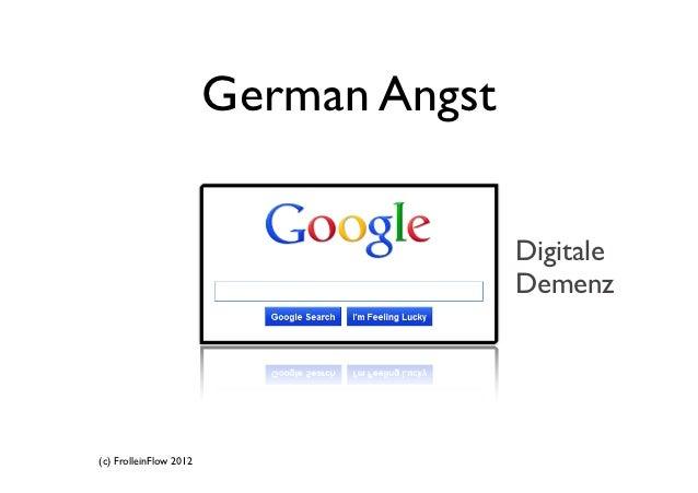 German Angst                                       Digitale                                       Demenz(c) FrolleinFlow 2...