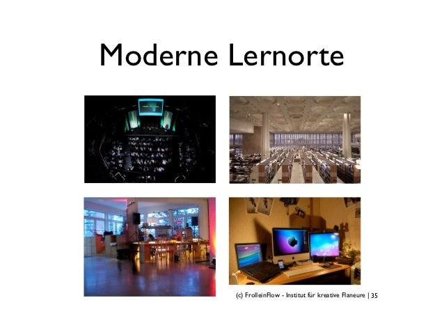 Moderne Lernorte        (c) FrolleinFlow - Institut für kreative Flaneure   35