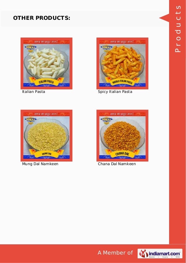 A Member of OTHER PRODUCTS: Italian Pasta Spicy Italian Pasta Mung Dal Namkeen Chana Dal Namkeen Products