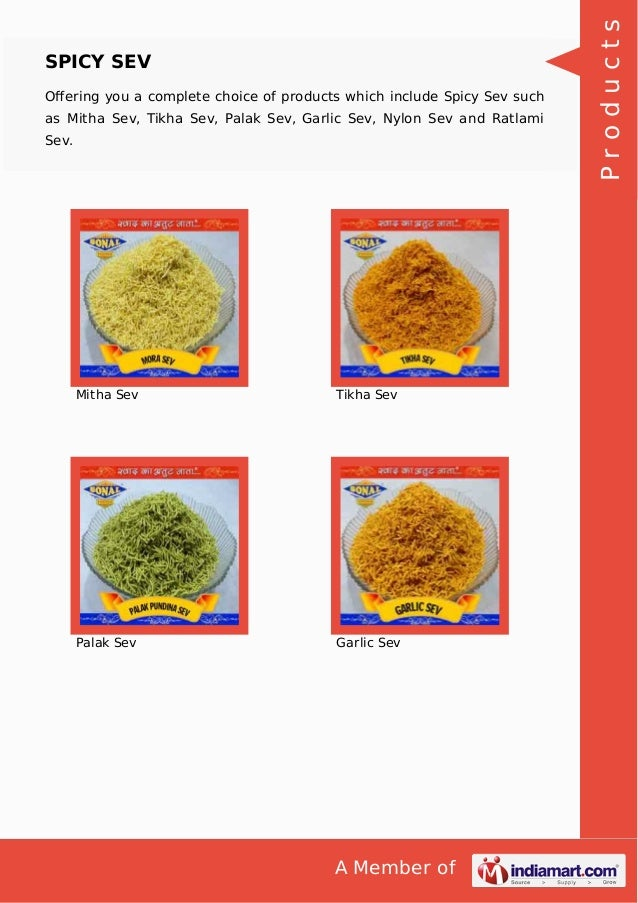 A Member of SPICY SEV Offering you a complete choice of products which include Spicy Sev such as Mitha Sev, Tikha Sev, Pala...