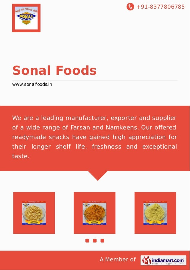 +91-8377806785 A Member of Sonal Foods www.sonalfoods.in We are a leading manufacturer, exporter and supplier of a wide ra...